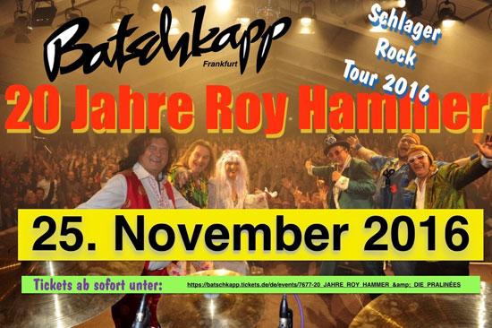 Roy Hammer & die Pralinees - 20 Jahre Roy Hammer - 25.11.16 Batschkapp, Frankfurt